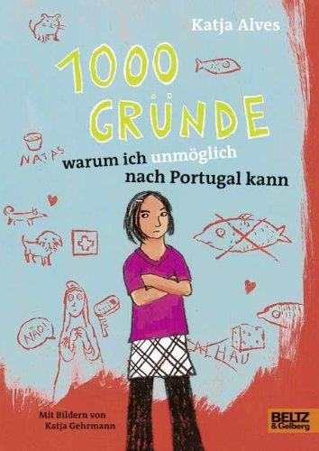 9783407820129: 1000 Gründe, warum ich unmöglich nach Portugal kann: Roman für Kinder
