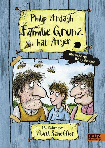 Familie Grunz hat Ärger: Roman für Kinder : Roman für Kinder - Philip Ardagh, Axel Scheffler