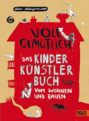 9783407820945: Voll gemütlich. Das Kinder Künstlerbuch vom Wohnen und Bauen: Mit Bastelumschlag