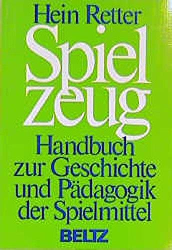 9783407830180: Spielzeug: Handbuch zur Geschichte u. Padagogik d. Spielmittel (German Edition)