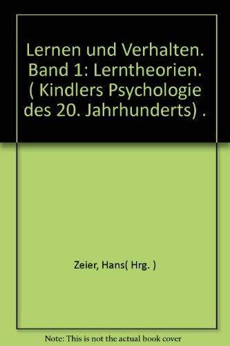 9783407830616: Lernen und Verhalten. Band 1: Lerntheorien. ( Kindlers Psychologie des 20. Jahrhunderts) .