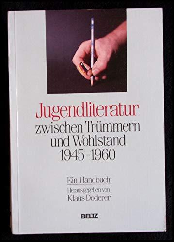 Jugendliteratur zwischen Trümmern und Wohlstand 1945 - 1960. Erarbeitet von Martin Hussong, ...