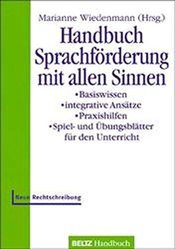 9783407831385: Handbuch Sprachförderung mit allen Sinnen. Basiswissen - integrative Ansätze - Praxishilfen - Spiel- und Übungsblätter für den Unterricht