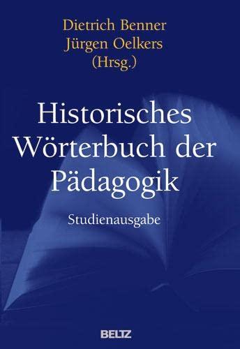 Historisches Wörterbuch der Pädagogik: Dietrich Benner