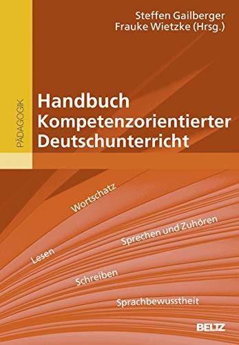 Handbuch Kompetenzorientierter Deutschunterricht: Steffen Gailberger