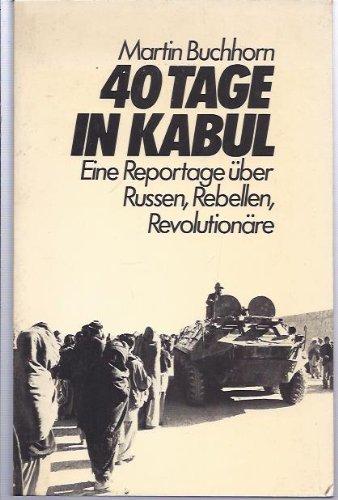 9783407850119: 40 Tage in Kabul: Eine Reportage über Russen, Rebellen, Revolutionäre