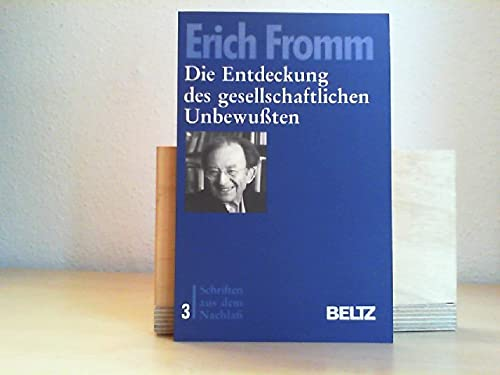 9783407856036: Die Entdeckung des gesellschaftlichen Unbewussten: Zur Neubestimmung der Psychoanalyse (Schriften aus dem Nachlass) (German Edition)