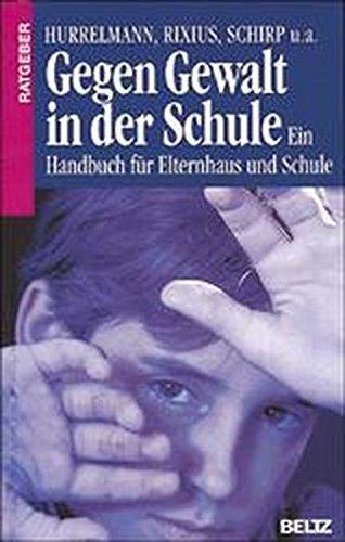 Gegen Gewalt in der Schule. Ein Handbuch: Klaus Hurrelmann