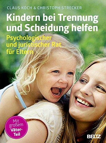 Kindern bei Trennung und Scheidung helfen: Claus Koch
