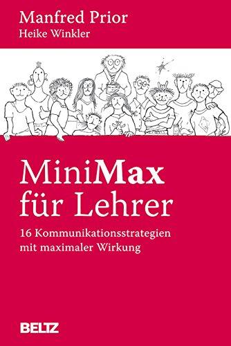 MiniMax für Lehrer: 16 Kommunikationsstrategien mit maximaler Wirkung - Prior, Manfred; Winkler, Heike