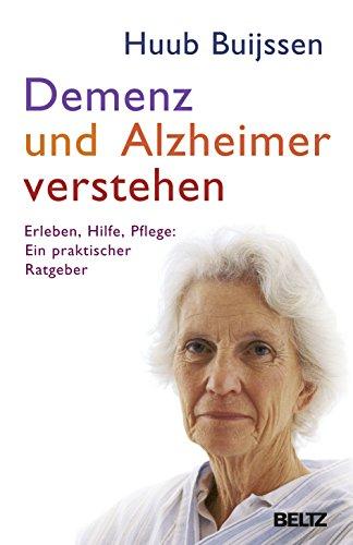9783407858627: Demenz und Alzheimer verstehen: Erleben - Hilfe - Pflege: ein praktischer Ratgeber