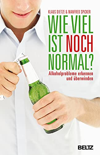 9783407859303: Wie viel ist noch normal?: Alkoholprobleme erkennen und überwinden