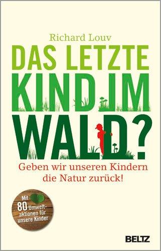 9783407859341: Das letzte Kind im Wald?: Geben wir unseren Kindern die Natur zurück!
