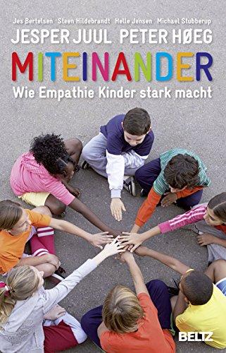 9783407859426: Miteinander: Wie Empathie Kinder stark macht