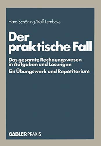 9783409006712: Der praktische Fall: Das gesamte Rechnungswesen in Aufgaben und L�sungen Ein �bungswerk und Repetitorium