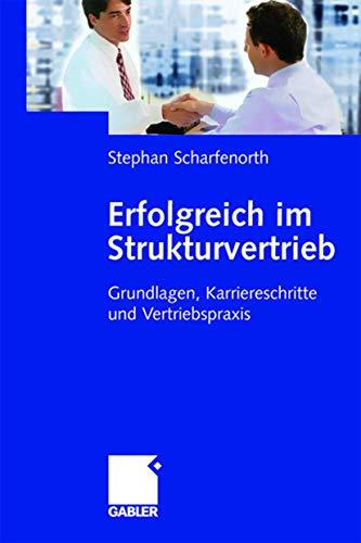 9783409034043: Erfolgreich im Strukturvertrieb: Grundlagen, Karriereschritte und Vertriebspraxis (German Edition)
