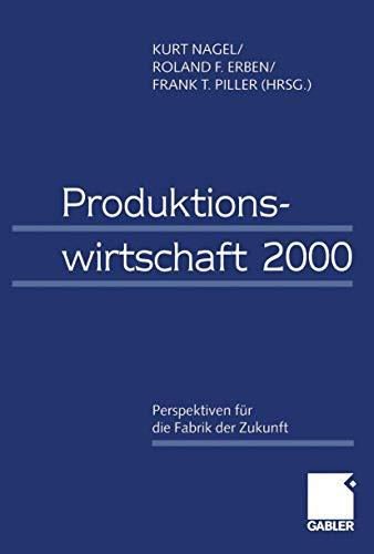 9783409114615: Produktionswirtschaft 2000: Perspektiven für die Fabrik der Zukunft