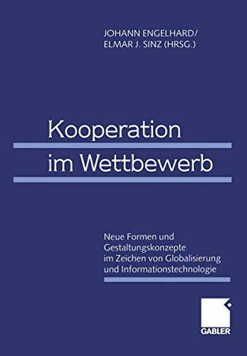 9783409114974: Kooperation im Wettbewerb: Neue Formen und Gestaltungskonzepte im Zeichen von Globalisierung und Informationstechnologie 61. Wissenschaftliche ... für Betriebswirtschaft e.V. 1999 in Bamberg