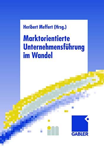 9783409115209: Marktorientierte Unternehmensf�hrung im Wandel: Retrospektive und Perspektiven des Marketing