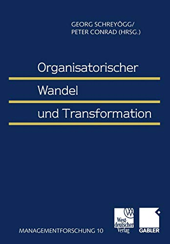 9783409115360: Organisatorischer Wandel und Transformation (Managementforschung) (German Edition)