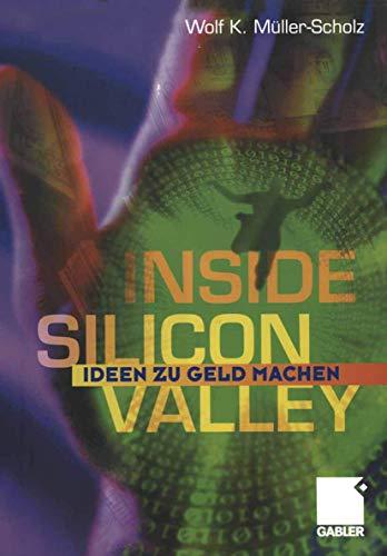9783409115438: Inside Silicon Valley: Ideen zu Geld machen (German Edition)
