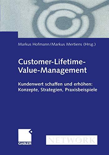 9783409116183: Customer-Lifetime-Value-Management: Kundenwert schaffen und erhöhen: Konzepte, Strategien, Praxisbeispiele (German Edition)