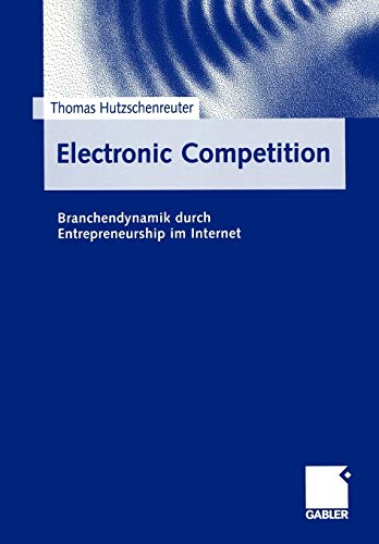 9783409116268: Electronic Competition: Branchendynamik durch Entrepreneurship im Internet (German Edition)
