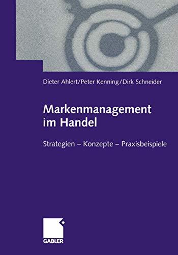 9783409116435: Markenmanagement im Handel: Von der Handelsmarkenführung zum integrierten Markenmanagement in Distributionsnetzen Strategien ― Konzepte ― Praxisbeispiele