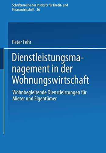 9783409116756: Dienstleistungsmanagement in der Wohnungswirtschaft: Wohnbegleitende Dienstleistungen für Mieter und Eigentümer (Schriftenreihe des Instituts für Kredit- und Finanzwirtschaft) (German Edition)
