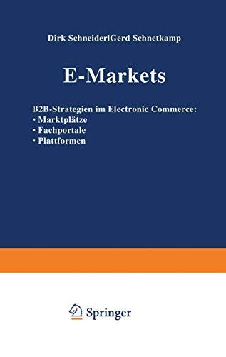 9783409116800: E-Markets: B2B-Strategien im Electronic Commerce: · Marktplätze · Fachportale · Plattformen (German Edition)