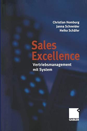 Sales Excellence. Vertriebsmanagement mit System [Gebundene Ausgabe]: Christian Homburg (Autor),