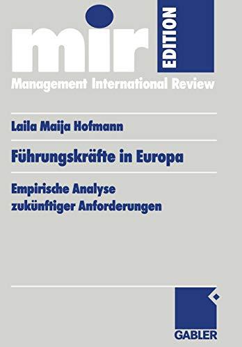 9783409117043: F�hrungskr�fte in Europa: Empirische Analyse zuk�nftiger Anforderungen (mir-Edition)