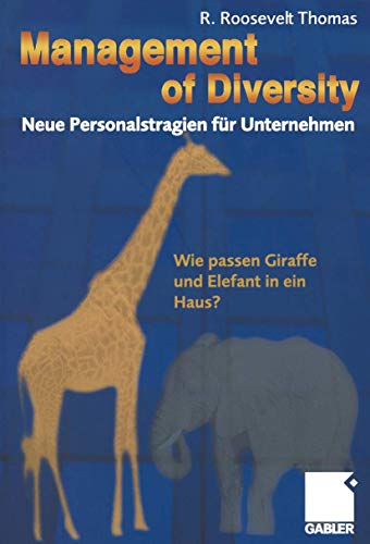 9783409117425: Management of Diversity - Neue Personalstrategien für Unternehmen: Wie passen Giraffe und Elefant in ein Haus?