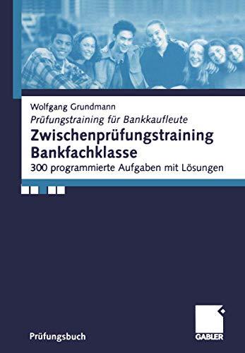 9783409117609: Zwischenprüfungstraining Bankfachklasse. 300 programmierte Aufgaben mit Lösungen