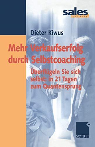 9783409117746: Mehr Verkaufserfolg durch Selbstcoaching. Überflügeln Sie sich selbst: in 21 Tagen zum Quantensprung.