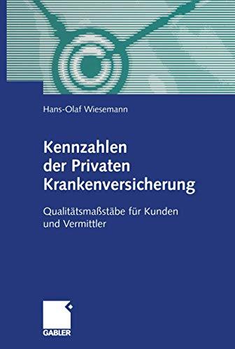 9783409117975: Kennzahlen der Privaten Krankenversicherung: Qualitätsmaßstäbe für Kunden und Vermittler