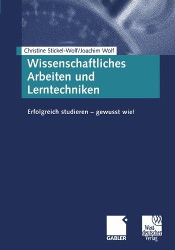 9783409118262: Wissenschaftliches Arbeiten und Lerntechniken: Erfolgreich studieren - gewusst wie!