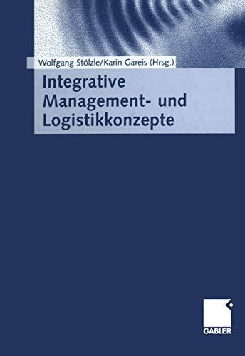 9783409118408: Integrative Management- und Logistikkonzepte