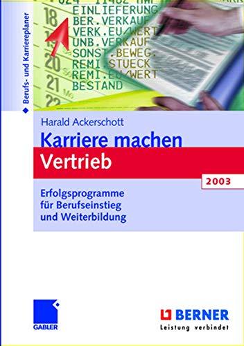 9783409118545: Karriere machen Vertrieb 2003: Erfolgsprogramme für Berufseinstieg und Weiterbildung