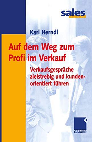 9783409119207: Auf dem Weg zum Profi im Verkauf. Verkaufsgespräche zielstrebig und kundenorientiert führen (Livre en allemand)