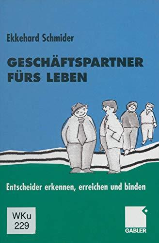 9783409119665: Geschäftspartner fürs Leben: Entscheider erkennen, erreichen und binden (German Edition)