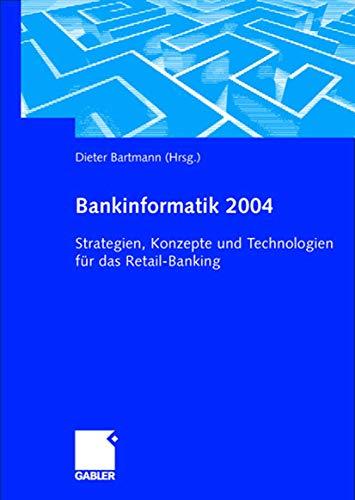 Bankinformatik 2004: Strategien, Konzepte und Technologien für