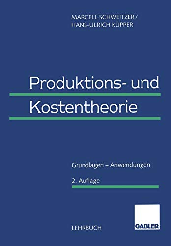 9783409121675: Produktions- und Kostentheorie: Grundlagen  -  Anwendungen