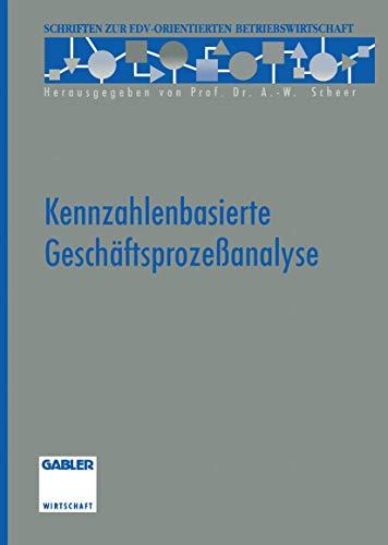 9783409121736: Kennzahlenbasierte Geschäftsprozeßanalyse (Schriften zur EDV-orientierten Betriebswirtschaft)
