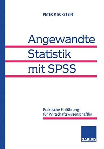9783409122320: Angewandte Statistik mit SPSS. Praktische Einführung für Wirtschaftswissenschaftler