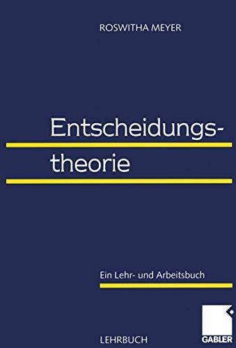 9783409122498: Entscheidungstheorie. Ein Lehr- und Arbeitsbuch