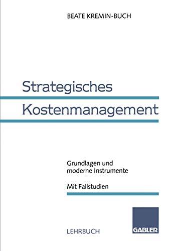 9783409122665: Strategisches Kostenmanagement: Grundlagen und moderne Instrumente Mit Fallstudien