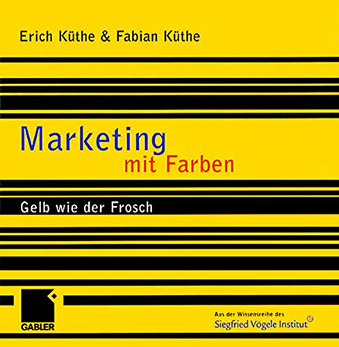 9783409122801: Marketing mit Farben: Gelb wie der Frosch (German Edition)