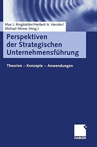 9783409123372: Perspektiven der Strategischen Unternehmensführung: Theorien - Konzepte - Anwendungen
