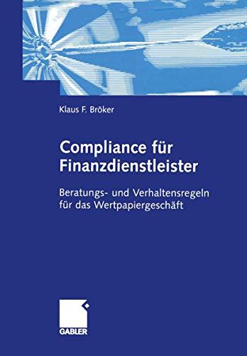 9783409123426: Compliance für Finanzdienstleister: Beratungs- und Verhaltensregeln für das Wertpapiergeschäft